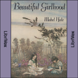 Beautiful Girlhood, Mabel Hale