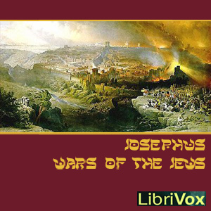 Wars of the Jews, Flavius Josephus