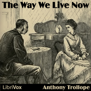 Way We Live Now, Anthony Trollope