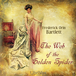 Web of the Golden Spider, Frederick O. Bartlett