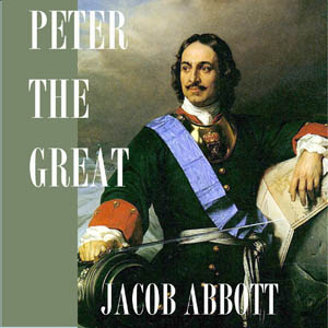Download Peter the Great by Jacob Abbott