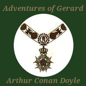 Adventures of Gerard, Sir Arthur Conan Doyle