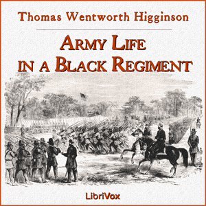 Download Army Life in a Black Regiment by Thomas Wentworth Higginson