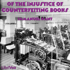 Of the Injustice of Counterfeiting Books, Immanuel Kant