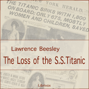 Download Loss of the S. S. Titanic by Lawrence Beesley
