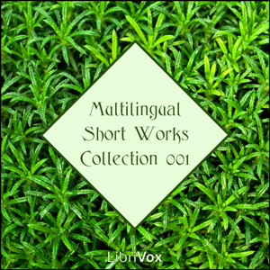 Librivox Multilingual Short Works Collection 001, Various Authors