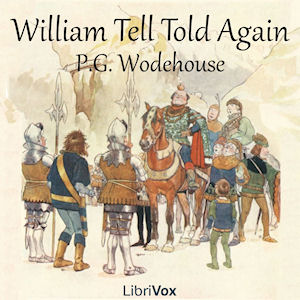 William Tell Told Again, P.G. Wodehouse