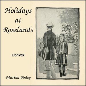 Holidays at Roselands, Martha Finley