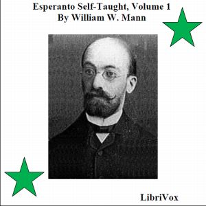 Download Esperanto Self-Taught with Phonetic Pronunciation, Volume 1 by William W. Mann