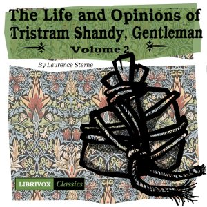 Life and Opinions of Tristram Shandy, Gentleman Vol. 2, Laurence Sterne