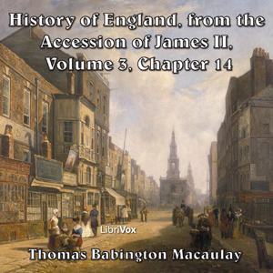 History of England, from the Accession of James II - (Volume 3, Chapter 14), Thomas Babington Macaulay