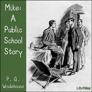 Mike: A Public School Story, P.G. Wodehouse