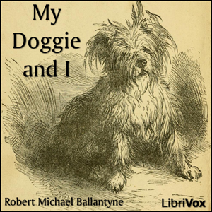 My Doggie and I, Audio book by R. M. Ballantyne
