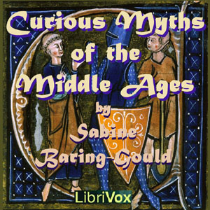 Curious Myths of the Middle Ages, Sabine Baring-Gould