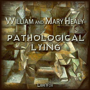 Download Pathological Lying, Accusation, and Swindling - A Study in Forensic Psychology by William Healy