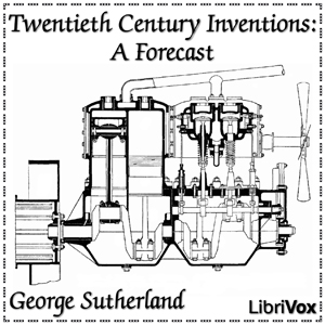 Download Twentieth Century Inventions: A Forecast by George Sutherland