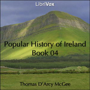Popular History of Ireland, Book 04, Audio book by Thomas D'Arcy Mcgee