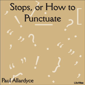 Download Stops, or How to Punctuate by Paul Allardyce