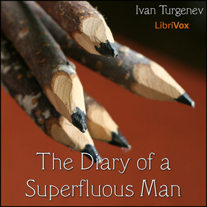 Diary of a Superfluous Man, Ivan Turgenev