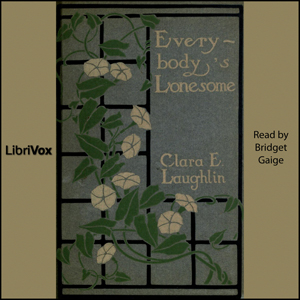 Everybody's Lonesome, Clara E. Laughlin