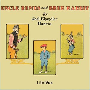 Uncle Remus and Brer Rabbit, Joel Chandler Harris