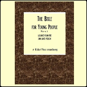 Bible For Young People Vol. 1, Anonymous