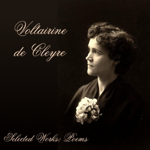 Selected Works: Poems, Voltairine De Cleyre