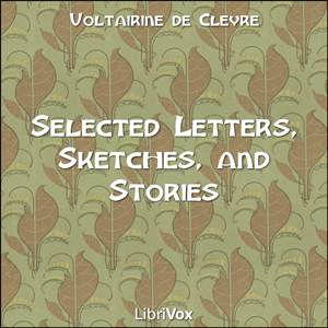 Selected Works: Letters, Sketches and Stories, Voltairine De Cleyre