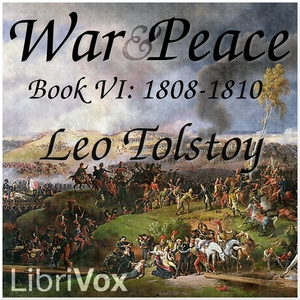 War and Peace, Book 06: 1808-1810, Leo Tolstoy