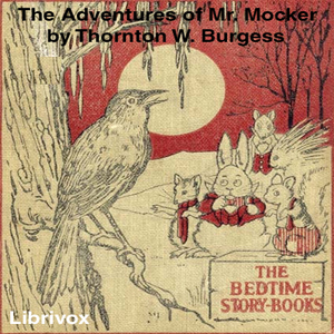 Download Adventures of Mr. Mocker (dramatic reading) by Thornton W. Burgess