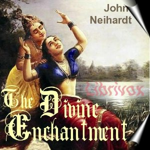 Divine Enchantment, John Neihardt