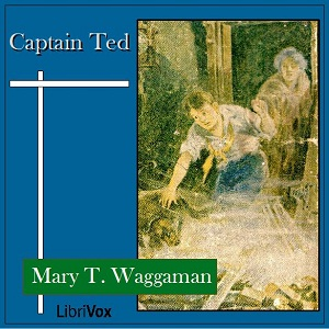 Captain Ted, Mary T. Waggaman