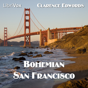 Download Bohemian San Francisco by Clarence Edgar Edwords