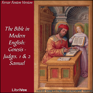 Download Bible (Fenton) 01-07, 09-10: Holy Bible in Modern English, The: Genesis - Judges, 1 & 2 Samuel by Ferrar Fenton Bible