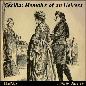 Cecilia: Memoirs of an Heiress, Fanny Burney
