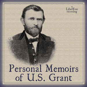 Personal Memoirs of U. S. Grant, Audio book by Ulysses S. Grant