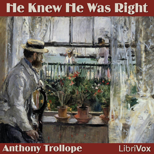 He Knew He Was Right, Anthony Trollope