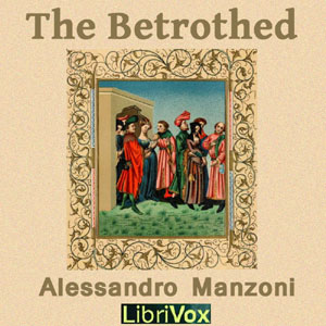 Betrothed (I Promessi Sposi), Alessandro Manzoni