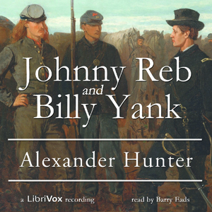 Johnny Reb and Billy Yank, Audio book by Alexander Hunter