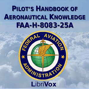 Download Pilot's Handbook of Aeronautical Knowledge FAA-H-8083-25A by Federal Aviation Administration