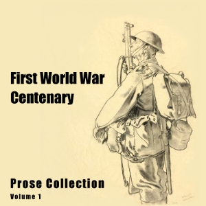 Download First World War Centenary Prose Collection Vol. I by Various Authors