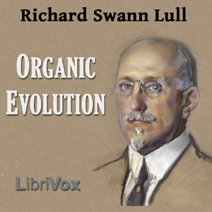 Organic Evolution, Richard Swann Lull