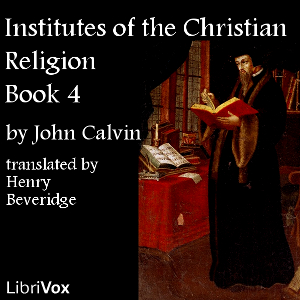 Institutes of the Christian Religion, Book 4, John Calvin