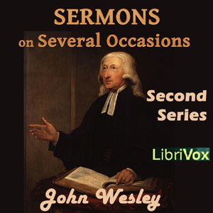 Sermons on Several Occasions, Second Series, John Wesley