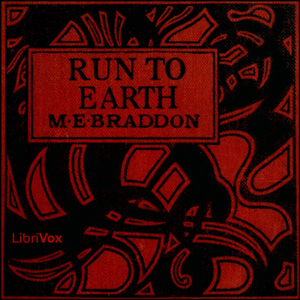 Run to Earth, Mary Elizabeth Braddon