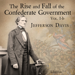 Download Rise and Fall of the Confederate Government, Volume 1b by Jefferson Davis