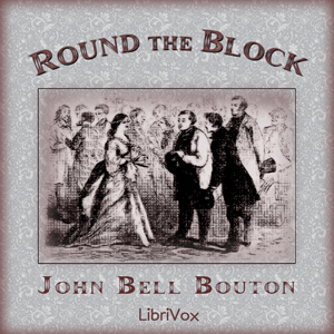 Round the Block, John Bell Bouton
