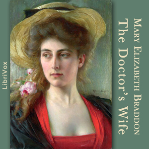 Doctor's Wife, Mary Elizabeth Braddon