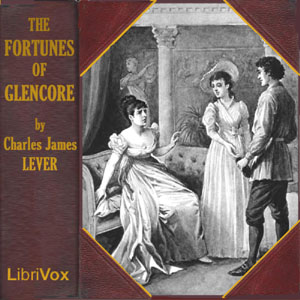 Fortunes of Glencore, Charles James Lever