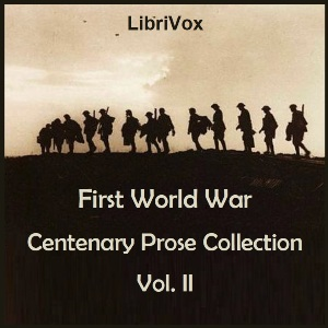 First World War Centenary Prose Collection Vol. II, Various Authors